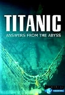 Titanic: Respostas do Abismo (Titanic: Answers from the Abyss)
