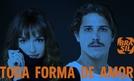 Toda Forma de Amor (1ª Temporada) (Toda Forma de Amor (1ª Temporada))