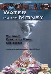 Water Makes Money: como as multinacionais transformam a água em dinheiro - Poster / Capa / Cartaz - Oficial 1