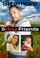 5 Hour Friends (5 Hour Friends)