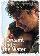 I Dreamt Under the Water (J'ai rêvé sous l'eau)