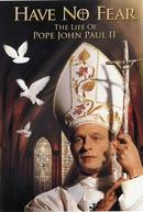 Não tenham medo - a vida de João Paulo II  (Have no Fear: The Life of Pope John Paul II)