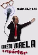 Ernesto Varela, o Repórter  (Ernesto Varela, o Repórter )