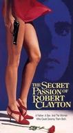 A Morte Dormiu Comigo (The Secret Passion of Robert Clayton)