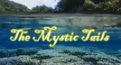 The Mystic Tails (The Mystic Tails primeira temporada )  (The Mystic Tails)
