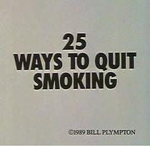 25 Ways To Quit Smoking - Poster / Capa / Cartaz - Oficial 1
