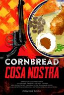 The Cornbread Cosa Nostra (The Cornbread Cosa Nostra)