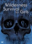 Jovens em Zona de Perigo (Wilderness Survival for Girls)