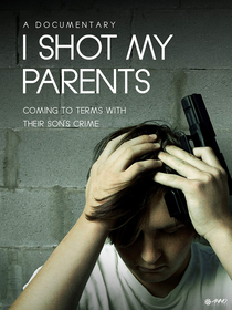 I Shot My Parents - Poster / Capa / Cartaz - Oficial 1