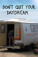 Não Desista de Seu Sonho   (Don't Quit Your Daydream)