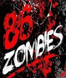 86 Zombies