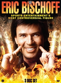 Eric Bischoff: Sports Entertainment's Most Controversial Figure - Poster / Capa / Cartaz - Oficial 1