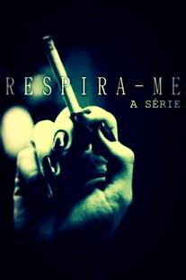 Respira-me - Poster / Capa / Cartaz - Oficial 1
