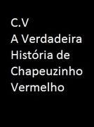 C.V. A Verdadeira História de Chapeuzinho Vermelho (C.V. A Verdadeira História de Chapeuzinho Vermelho)