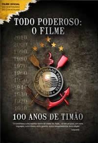 Todo Poderoso: O Filme - 100 Anos de Timão - Poster / Capa / Cartaz - Oficial 1