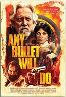 O Último Duelo (Any Bullet Will Do)