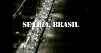 Se liga, Brasil - Poster / Capa / Cartaz - Oficial 1