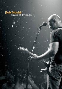 Bob Mould: Circle of Friends - Poster / Capa / Cartaz - Oficial 1