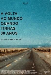 A Volta ao Mundo Quando Tinhas 30 Anos - Poster / Capa / Cartaz - Oficial 1