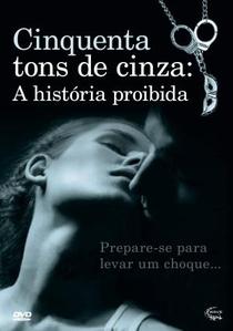 Cinquenta Tons de Cinza: A História Proibida - Poster / Capa / Cartaz - Oficial 1