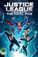 Liga da Justiça vs. os Cinco Fatais (Justice League vs. the Fatal Five)