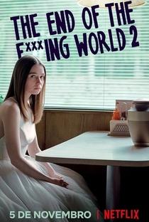 The End of the F***ing World (2ª Temporada) - Poster / Capa / Cartaz - Oficial 2