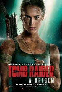 Tomb Raider: A Origem - Poster / Capa / Cartaz - Oficial 6