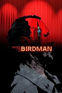 Birdman ou (A Inesperada Virtude da Ignorância) - Poster / Capa / Cartaz - Oficial 6