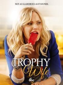 Trophy Wife (1ª Temporada) - Poster / Capa / Cartaz - Oficial 1