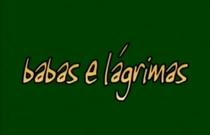 Babas e Lágrimas - Poster / Capa / Cartaz - Oficial 3