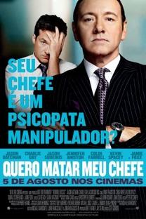 Quero Matar Meu Chefe - Poster / Capa / Cartaz - Oficial 10