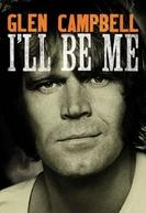 Glen Campbell: I'll Be Me (Glen Campbell: I'll Be Me)