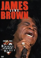 James Brown: Live from the House of Blues (James Brown: Live from the House of Blues)