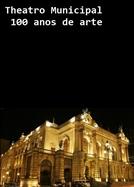 Theatro Municipal: 100 Anos de Arte (Theatro Municipal: 100 Anos de Arte)