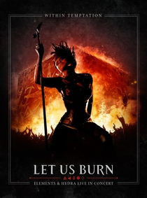 Within Temptation: Let Us Burn - Elements & Hydra Live In Concert - Poster / Capa / Cartaz - Oficial 1
