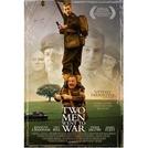 E Dois Homens Foram À Guerra (Two Men Went To War)