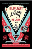 The Colossus of Destiny: A Melvins Tale (The Colossus of Destiny: A Melvins Tale)