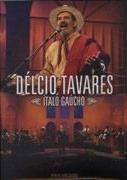 Délcio Tavares - Ítalo-Gaúcho - Poster / Capa / Cartaz - Oficial 1
