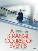 O Estranho Rumo dos Eventos (A Strange Course of Events)