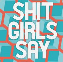 Shit Girls Say - Poster / Capa / Cartaz - Oficial 1