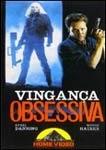 Vingança Obsessiva - Poster / Capa / Cartaz - Oficial 1