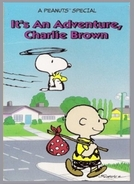 É Uma Aventura, Charlie Brown (It's an Adventure, Charlie Brown)