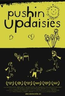 Pushin' Up Daisies - Poster / Capa / Cartaz - Oficial 1