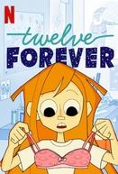 Doze Anos Para Sempre (1° temporada) (twelve forever)