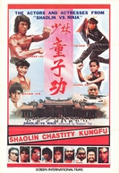 Shaolin Chastity Kung Fu (Shao Lin tong zi gong)