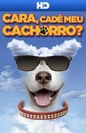 Cara, Cadê Meu Cachorro? (Dude, Where's My Dog?!)