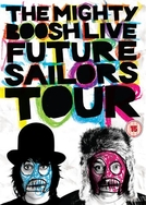 The Mighty Boosh Live: Future Sailors Tour (The Mighty Boosh Live: Future Sailors Tour)