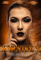 Demented 2: The Beginning
