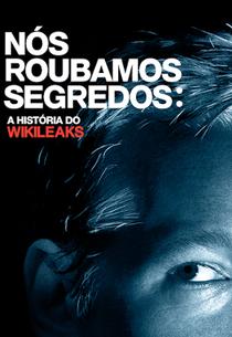 Nós Roubamos Segredos: A História do WikiLeaks - Poster / Capa / Cartaz - Oficial 3
