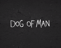 Dog of Man - Poster / Capa / Cartaz - Oficial 2